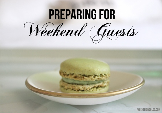 preparing-weekend-guests-weekendingblog